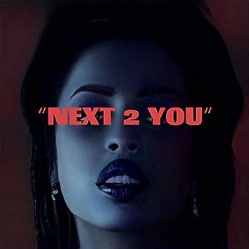 Next 2 You