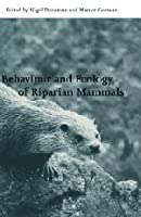 Behaviour and Ecology of Riparian Mammals (Symposia of the Zoological Society of London, Series Number 71)