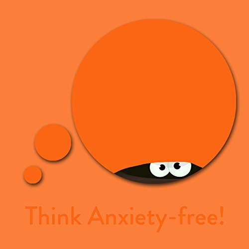 Think Anxiety-free! audiobook cover art