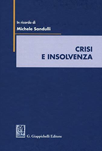 Crisi e insolvenza. Scritti in ricordo di Michele Sandulli