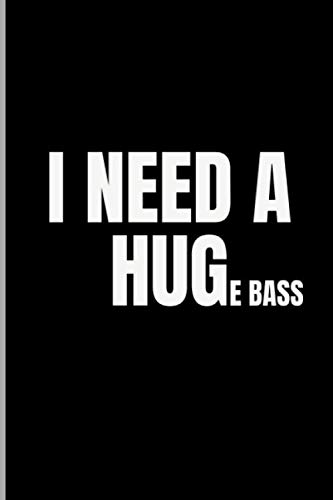 I Need A Huge Bass: Electric Bass Guitar Stringed Instruments Music Lovers Gift Medium Ruled Lined Notebook - 120 Pages 6x9 Composition