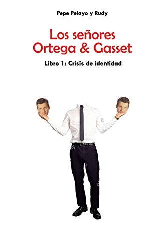 Los señores Ortega & Gasset: Crisis de identidad