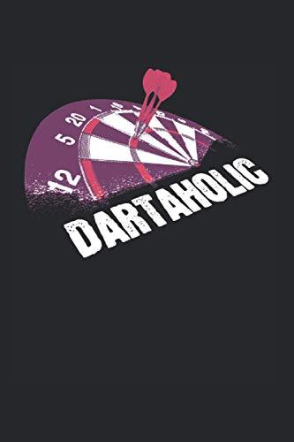 Dart Darts Darter: Dartaholic & Dart Notizbuch 6\'x9\' Dartpfeile Geschenk für Dartpfeil & Dartscheibe