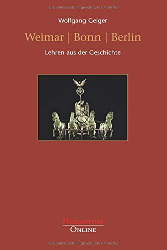 Weimar | Bonn | Berlin: Lehren aus der Geschichte