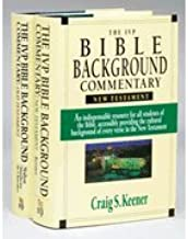 The IVP Bible Background Commentary on the New Testament & the Old Testament, 2 Volumes