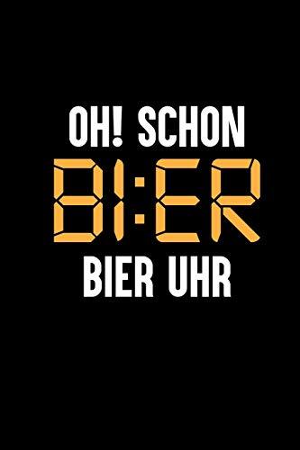 Oh Schon Bier Uhr: Lustiges Geschenk Herren Brauer Biertrinker mit Kalender 2020 Monatsansicht A5 + 100 karierte Seiten