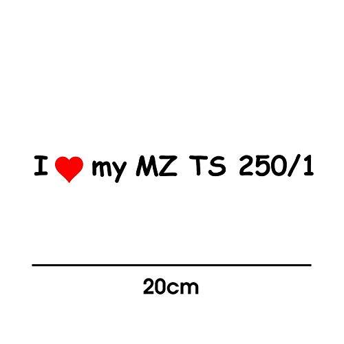myrockshirt I Love My MZ TS 250/1 20cm Aufkleber für Motorrad Bike Roller Mofa Sticker Decal Tuningaufkleber Tuning