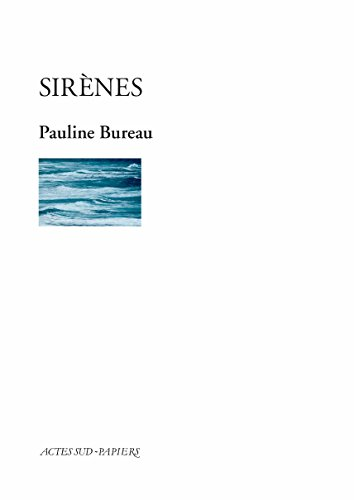 Sirènes (PAPIERS (TEXTES) (French Edition)
