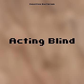 Acting Blind
