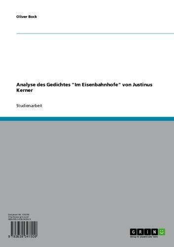 """Analyse des Gedichtes \""""Im Eisenbahnhofe\"""" von Justinus Kerner"""