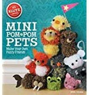 By April Chorba Mini Pom-Pom Pets: Make your own fuzzy friends (Klutz S) (Paperback) September 16, 2014