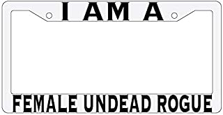Yohoba I Am A Female Undead Rogue White License Plate Frame
