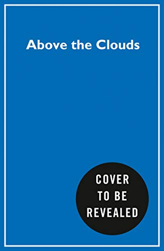 Above the Clouds: The Nature of Mountains, the Terrain of an Athlete and How I Carved My Own Path to the Top of the World (English Edition)