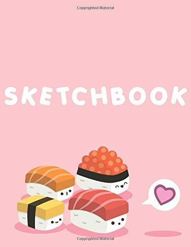 "Sketchbook: Cute Kawaii Sushi Sketchbook! 110+ pages of 8.5"" x 11"" Blank Pages perfect for Sketching, Doodling, Drawing or as a Cute Kawaii School Supplies! (Japanese Sketchbook)"