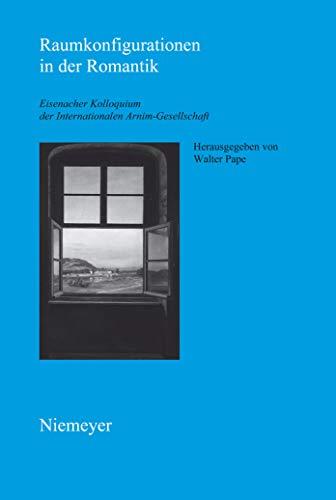 Raumkonfigurationen in der Romantik (Schriften der Internationalen Arnim-Gesellschaft 7)