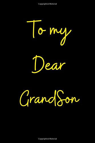 """To my Dear GrandSon...Written With Love: Lined Notebook Journal to Write In, Blank, 6"""" x 9"""", 120 pages"""
