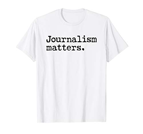 Journalism Matters Support A Journalist and A Free Press T-Shirt