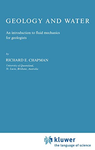 Geology and Water: An introduction to fluid mechanics for geologists (Developments in Applied Earth
