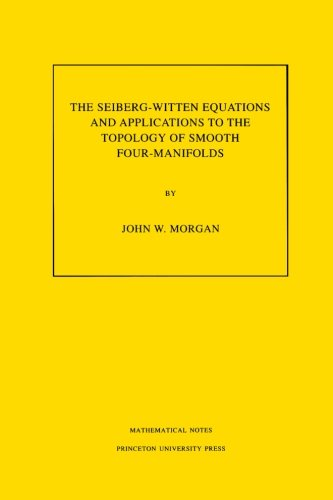 The Seiberg-Witten Equations and Applications to the Topology of Smooth Four-Manifolds (Mathematical Notes, Vol. 44) (Ma
