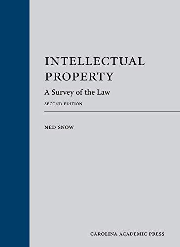 Compare Textbook Prices for Intellectual Property: A Survey of the Law, Second Edition 2 Edition ISBN 9781531018337 by Ned Snow