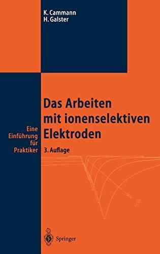 Das Arbeiten mit ionenselektiven Elektroden: Eine Einführung für Praktiker