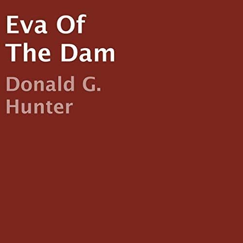 Eva of the Dam audiobook cover art