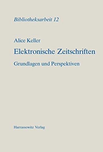 Elektronische Zeitschriften: Grundlagen und Perspektiven (Bibliotheksarbeit)