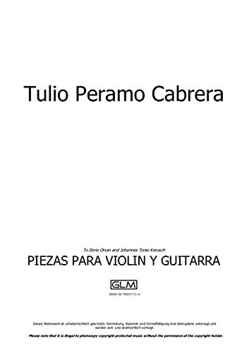 Piezas para violín y guitarra (1. Preludio; 2. Danza a tres; 3. Habanereando; 4. Crepuscular; 5. Canción sin palabras; 6. Zapateadero): sheet music