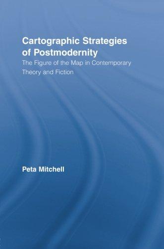 Download Cartographic Strategies of Postmodernity (Routledge Studies in Twentieth-century Literature) 0415809126