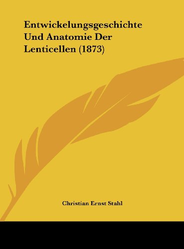 Entwickelungsgeschichte Und Anatomie Der Lenticellen (1873)