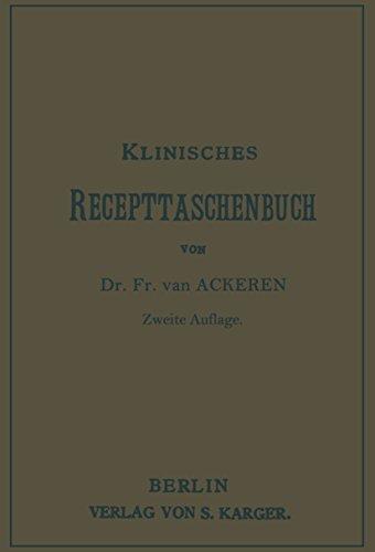 Klinisches Recepttaschenbuch: Für Studirende und Aerzte Nach der III. Ausgabe des Arzneibuches für das Deutsche Reich zusammengestellt