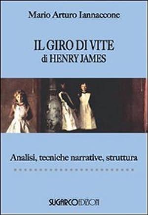 Il giro di vite di Henry James. Analisi, tecniche narrative, struttura