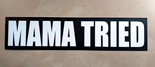 Mama Tried 8.5' x 2' Bumper Sticker - Dead Vinyl Decal