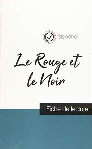 Le Rouge et le Noir de Stendhal (fiche de lecture et analyse complète de l'oeuvre) (COMPRENDRE LA LITTÉRATURE)