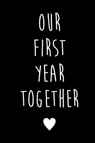 Our First Year Together: Anniversary Notebook   First Wedding Anniversary Journal   Love Story Journal   Sweet Memories Notebook   Best Couple Gift