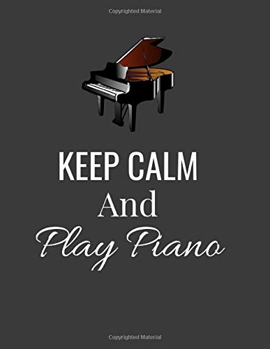 KEEP CALM And Play Piano: notebook / original lined score notebook on the piano / 8,5*11 inches 120 pages / staves / sheet music / notepad / for ... to offer as a gift