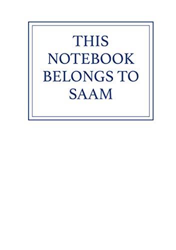 This Notebook Belongs to Saam
