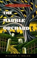 The Marble Orchard: A Novel Featuring the Black Mask Boys : Dashiell Hammett, Raymond Chandler, and Erle Stanley Gardner