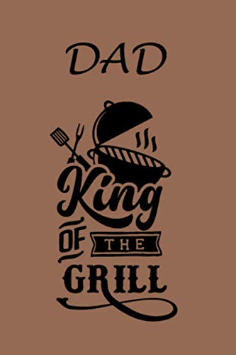 Dad King Of The Grill: A Funny Dad Themed Personal Gift. 6X9 Blank Lined Notebook/ Journal V8 - For Family, Friends - Office - Crew - Team - Staff ... Ideas, Use As A Diary, Draw, And Take Notes