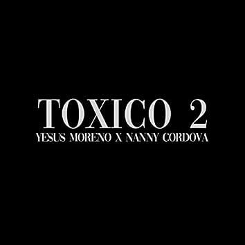 Toxico 2 (feat. Nanny Cordova)