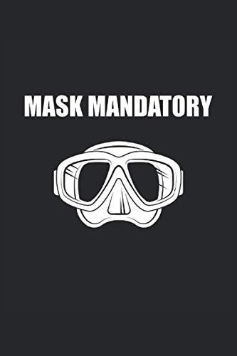 Mascara de buceo obligatoria: Mascara de buceo obligatoria. Cuaderno de buceo, planificador o diario para el buceador aficionado y el divemaster.