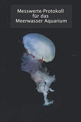 Messwerte-Protokoll für das Meerwasser Aquarium: Premium Notizbuch für Salinität, Karbonathärte und weitere Tests, A5, 200 Seiten, Version 2.0