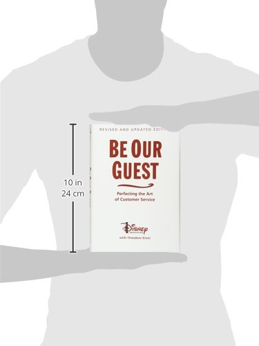 Be Our Guest (Revised and Updated Edition): Perfecting the Art of Customer Service (A Disney Institute Book)