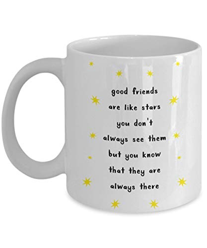 Los buenos amigos son como las estrellas. No siempre los ves, pero sabes que siempre están ahí Taza de café, blanca, 11 oz - Regalos únicos