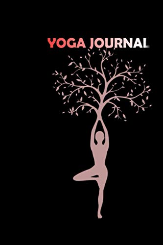 YOGA JOURNAL: Carnet de pratique pour Yogistes: Journal de bord à remplir Parfait cadeau pour tout yogi ou yogini