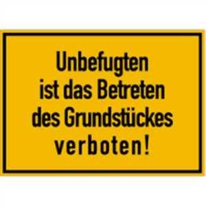 Schild Unbefugten ist das Betreten des Grundstückes verboten! Alu 25 x 35 cm (Privatgrundstück, Hinweisschild) wetterfest