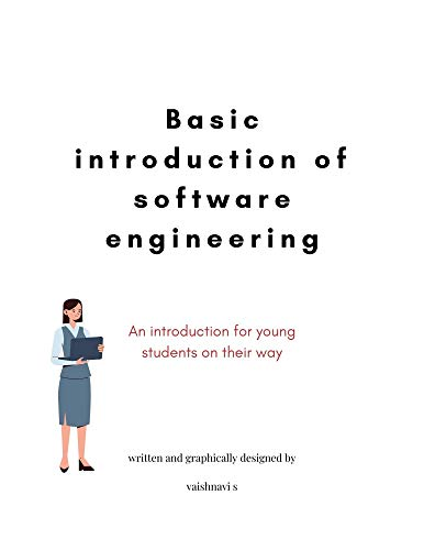 Basic introduction of software engineering: An introduction for young students on their way (English Edition)