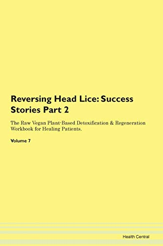 Reversing Head Lice: Testimonials for Hope. From Patients with Different Diseases Part 2 The Raw Veg