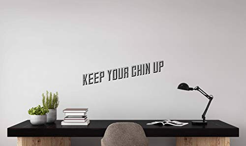 Keep Your Chin Up Quotes - Office Quotes Wall Decor Stickers - Spiritual Wall Decals Inspirational - Vinyl Wall Decals for Workplace Co-Working Home Meeting Room Workspace Restroom Classroom
