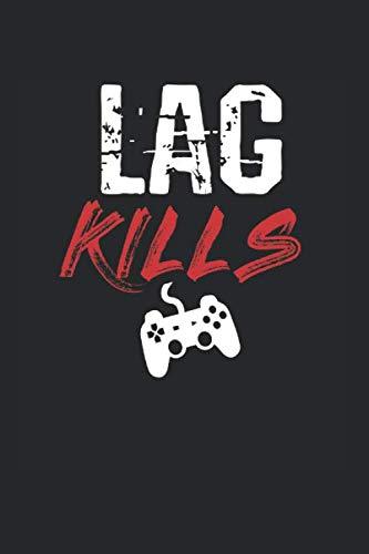 Lag Kills | Gaming Notizen To-Do Liste: Notizbuch A5 120 Seiten liniert